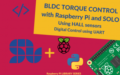 The Easiest way to control the Torque of a BLDC with Raspberry Pi using SOLO with Hall sensors feedback [+ Code]